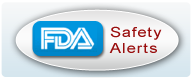 FDA Safety Alerts